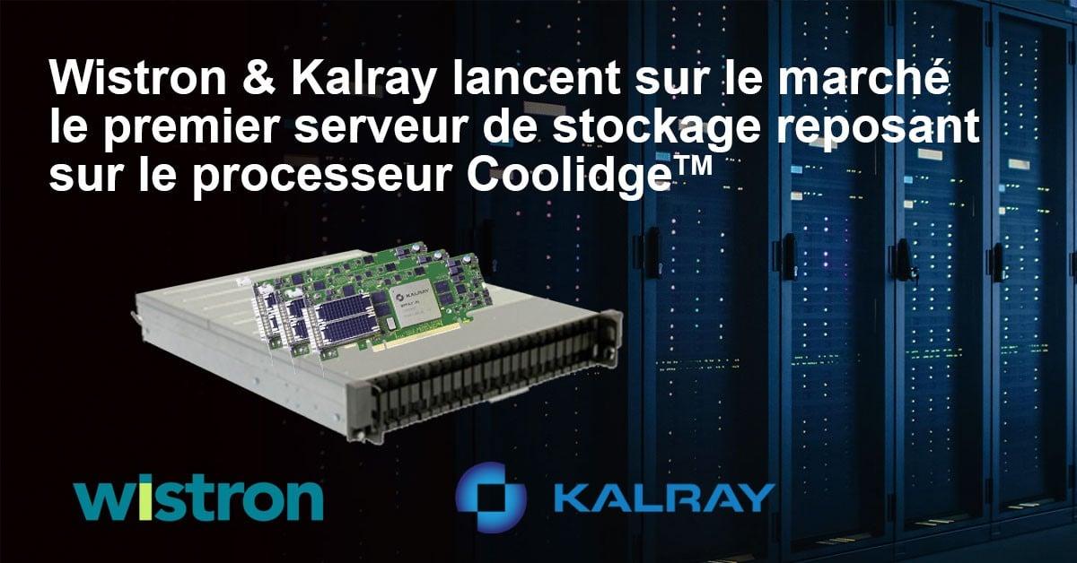 WISTRON ET KALRAY lancent sur le marché le premier serveur de stockage reposant sur le processeur Coolidge™